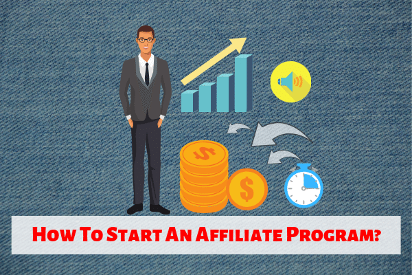 How To Start An Affiliate Program With Success Rate In 2019?