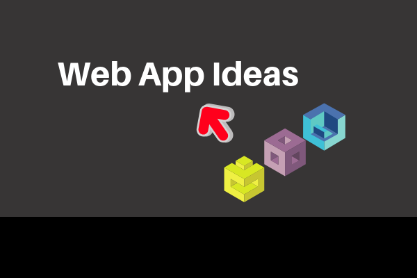 21 Web App Ideas That You Don't Want to Miss In 2020